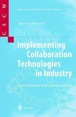 Implementing Collaboration Technologies in Industry,