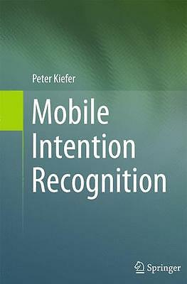 Mobile Intention Recognition, Peter Kiefer