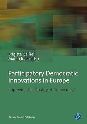 Participatory Democratic Innovations in Europe Brigitte Geißel