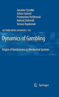 Dynamics of Gambling: Origins of Randomness in Mechanical Systems Jaroslaw  ...