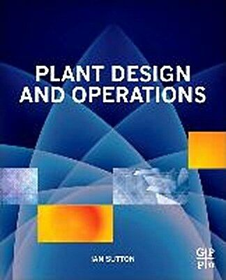 Plant Design and Operations Ian Sutton