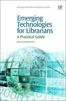 Emerging Technologies for Librarians, Sharon Q. Yang