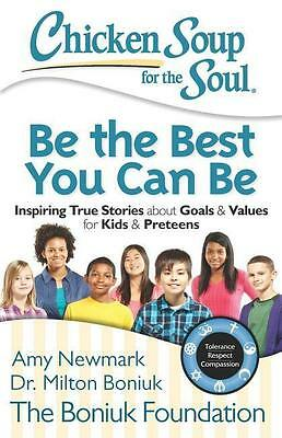 Chicken Soup for the Soul: Be the Best You Can Be Amy Newmark