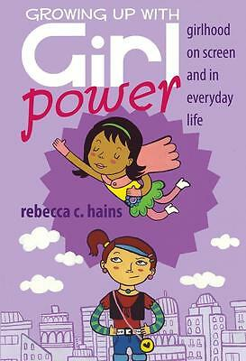 Growing Up With Girl Power, Rebecca C. Hains