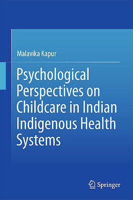 Psychological Perspectives on Childcare in Indian Indigenous Health Systems ...