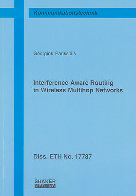 Interference-Aware Routing in Wireless Multihop Networks Georgios Parissidis
