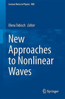 New Approaches to Nonlinear Waves Elena Tobisch