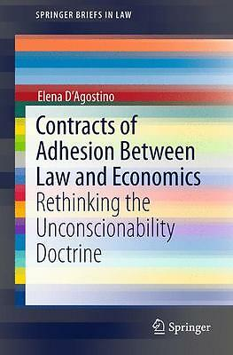 Contracts of Adhesion Between Law and Economics Elena D'Agostino