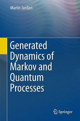 Generated Dynamics of Markov and Quantum Processes Martin Janßen