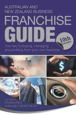 Australian and New Zealand Franchise Guide 10th Edition by Paperback Book
