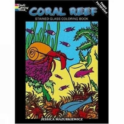 Coral Reef Stained Glass Coloring Book by Jessica Mazurkiewicz Paperback Book (E