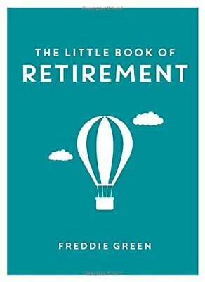 The Little Book of Retirement by Green, Freddie Book The Cheap Fast Free Post