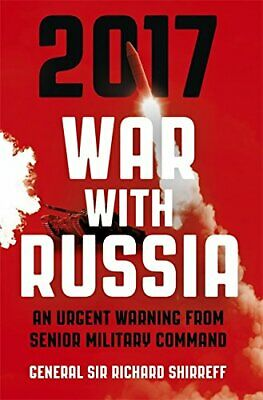 War With Russia: An urgent warning about the immediat... by Shirreff, General Si