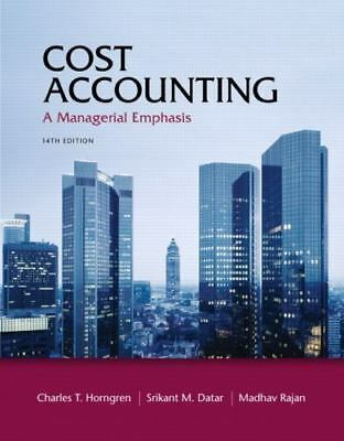 Cost Accounting by Srikant M. Datar; Charles T. Horngren; Madhav Rajan