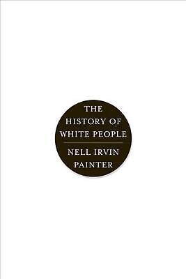 The History of White People by Nell Irvin Painter (English) Paperback Book Free