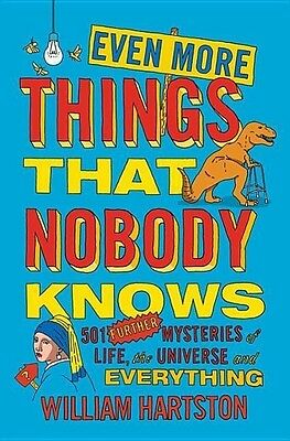 Even More Things That Nobody Knows William Hartston