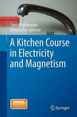 A Kitchen Course in Electricity and Magnetism David Nightingale