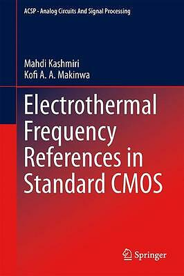 Electrothermal Frequency References in Standard CMOS S. Mahdi Kashmiri