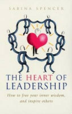 The Heart of Leadership by Sabina A. Spencer Paperback Book