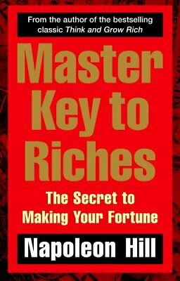 Master Key to Riches: The Secret to Making Your F... by Hill, Napoleon Paperback
