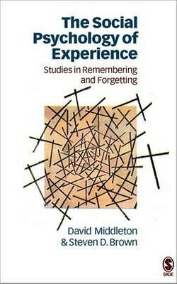 The Social Psychology of Experience: Studies in Remembering and Forgetting by Da