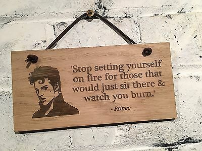"""Prince quote """"Stop setting yourself on fire..."""" Shabby chic sign."""