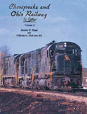 Chesapeake and Ohio Railway In Color Volume 2 Morning Sun Books