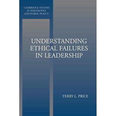 Understanding Ethical Failures in Leadership Terry Price Paperback 9780521545976