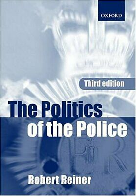 The Politics of the Police by Reiner, Robert Paperback Book The Cheap Fast Free