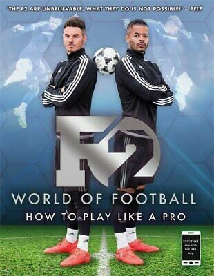 F2 World of Football: How to Play Like a Pro by Freestylers, F2 Book The Cheap