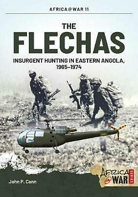The Flechas: Insurgent Hunting in Eastern Angola, 1965-1974 by John P. Cann (Eng