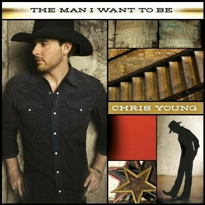 Chris Young - Man I Want to Be [New CD]