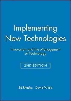 Implementing New Technologies: Innovation and the Management of Technology by Da