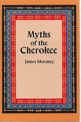 Myths of the Cherokee by James Mooney (English) Paperback Book Free Shipping!