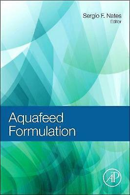 Aquafeed Formulation by Sergio Nates (English) Hardcover Book Free Shipping!