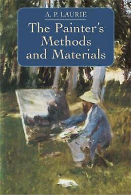 The Painter's Methods and Materials by A.P. Laurie (English) Paperback Book Free