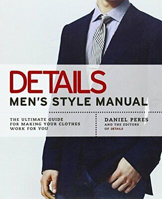 Details: Men's Style Manual: The Ultimate Guide for Making Your Clothes Work for