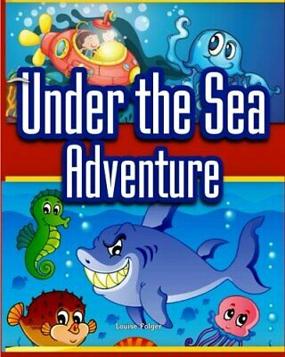 Under the Sea Adventure: Kid's Picture Book of Sea Animals ... by Folger, Louise