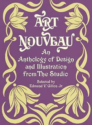 "Art Nouveau: An Anthology of Design and Illustration from ""The Studio"" by Edmund"