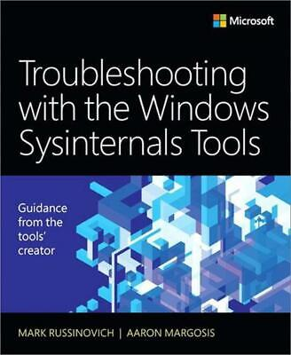 Troubleshooting With the Windows Sysinternals Tools by Aaron Margosis (English)