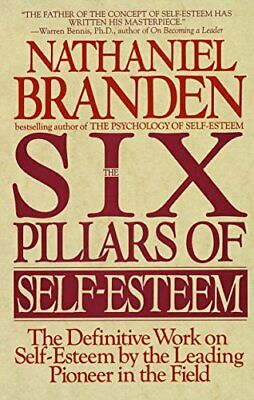 Six Pillars Of Self-Esteem by Branden Ph.D., Nathaniel Book The Cheap Fast Free