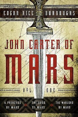 John Carter of Mars: Vol. 1 : A Princess of Mars, the Gods of Mars, the Warlord