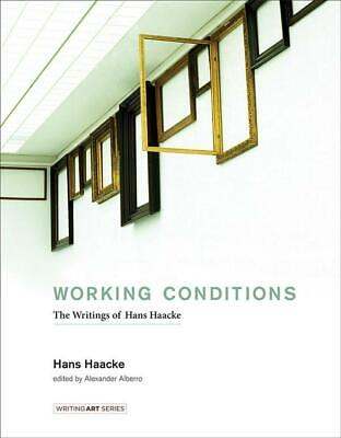 Working Conditions: The Writings of Hans Haacke by Hans Haacke (English) Hardcov