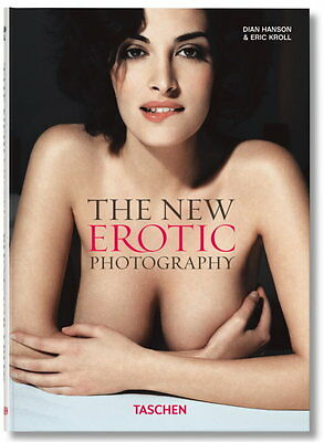 The New Erotic Photography Vol. 1 (Dian Hanson, Eric Kroll)