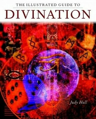The Illustrated Guide to Divination by Hall, Judy H. Paperback Book The Cheap