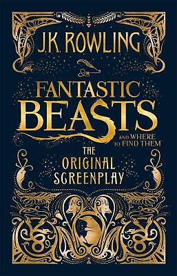 Fantastic Beasts and Where to Find Them by J K Rowling Hardcover Book