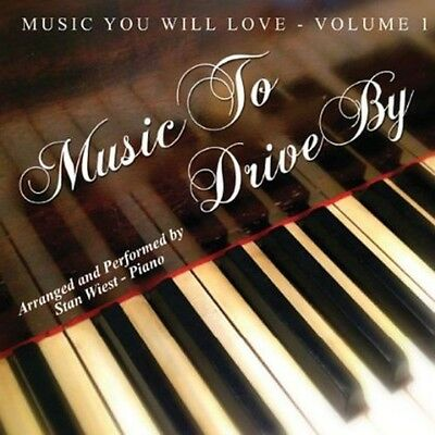 Stan Wiest - Music You Will Love - Music to Drive By [New CD]