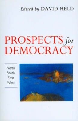 Prospects for Democracy: North, South, East, West by David Held Paperback Book (