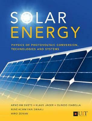 Solar Energy: The Physics and Engineering of Photovoltaic Conversion, Technologi
