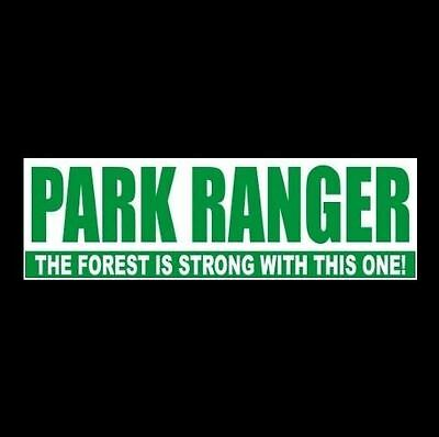 """""""PARK RANGER - THE FOREST IS STRONG WITH THIS ONE"""" national park service STICKER"""